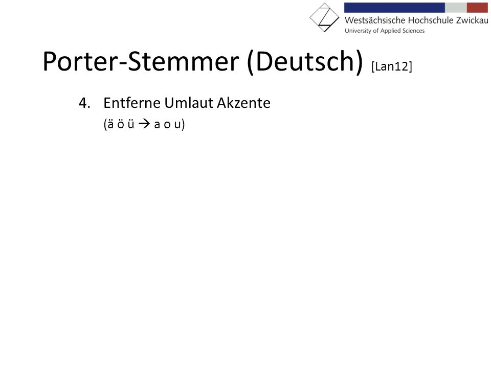 Porter-Stemmer (Deutsch) [Lan12]